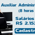Vagas para Auxiliar Administrativo (8 horas por dia). Salário até R$ 2.153,48
