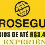 PROSEGUR – Anuncia novas vagas de empregos com salários de até R$ 3.450,00 mensais