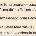 Contrata-se pessoas para trabalhar em consultório odontológico