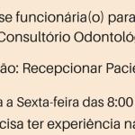 CONTRATA: RECEPCIONISTA PARA CONSULTÓRIO ODONTOLÓGICO