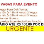 Vagas para Eventos Diária, até R$ 400,00 por dia.