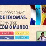 Senac abre cursos de idiomas Online totalmente Grátis.