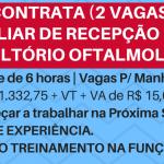 CONTRATA: AUXILIAR DE RECEPÇÃO (2 VAGAS) REMUNERAÇÃO R$ 1.332,75+ VT + VA!