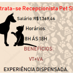 CONTRATA-SE: Recepcionista para Pet Shop – Salário: R$ 1.369,46 + VT + VA – Não é necessário ter experiência!