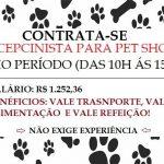 CONTRATA-SE 02 pessoas para Recepcionista para Pet Shop – Salário + Benefícios – Requisitados