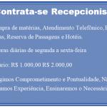 Contrata-se Recepcionista  Salários de R$ 1.000,00 até R$ 2.000,00!