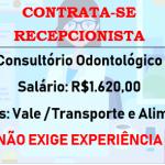 CLÍNICA ODONTOLÓGICA CONTRATA RECEPCIONISTA – Salário: R$ 1.620,00!