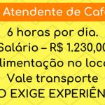 CONTRATA-SE ATENDENTE DE CAFETERIA – – SALÁRIO R$1.430,00 + BENEFÍCIOS.