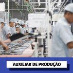 Vagas para Auxiliar de Produção Salario R$1.500,00 + + Benefícios