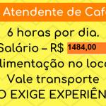 CONTRATA-SE ATENDENTE DE CAFETERIA – – SALÁRIO R$1.484,00 + BENEFÍCIOS.